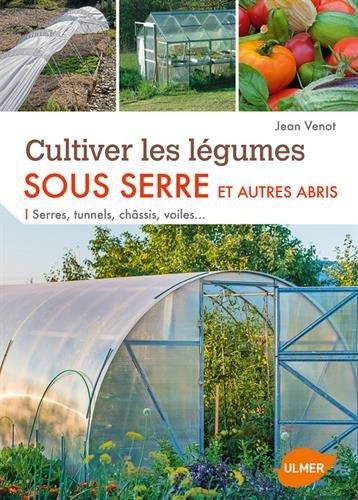 cultiver-les-legumes-sous-serre-et-autres-abris-serres-tunnels-chassis-voiles