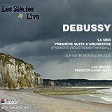 ドビュッシー : 海 ~ 3つの交響的スケッチ、管弦楽組曲 第1番 (Debussy : La Mer , Premiere Suite D\'orchestre (Premier Enregistrement Mondial) / Les Siecles , Francois-Xavier Roth) [輸入盤]