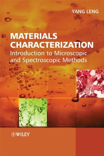 Materials Characterization: Introduction to Microscopic...
