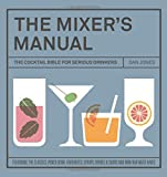 img - for The Mixers Manual: The Cocktail Bible for Serious Drinkers book / textbook / text book