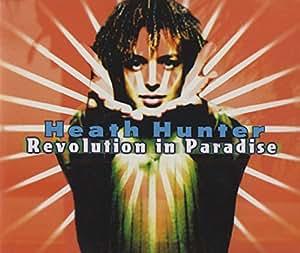 Heath Hunter - Revolution In Paradise