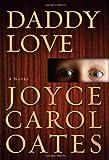 Daddy Love Joyce Carol Oates