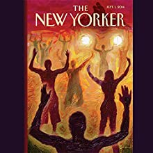 The New Yorker, September 1st 2014 (Connie Bruck, William Finnegan, Jelani Cobb)  by Connie Bruck, William Finnegan, Jelani Cobb Narrated by Dan Bernard, Christine Marshall