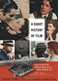 img - for A Short History of Film 1st (first) Edition by Dixon, Wheeler Winston, Foster, Gwendolyn Audrey published by Rutgers University Press (2008) book / textbook / text book