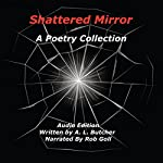 Shattered Mirror: A Poetry Collection | A.L. Butcher