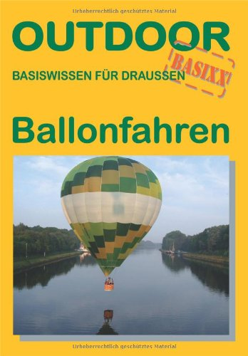 Ballonfahren: Basiswissen f&#252;r draussen, Buch