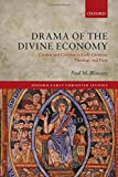 Drama of the Divine Economy: Creator and Creation in Early Christian Theology and Piety (Hardcover)
