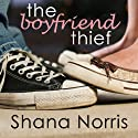 The Boyfriend Thief (       UNABRIDGED) by Shana Norris Narrated by Bailey Carr