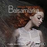 Balsamiarka | Izabela Kawczynska