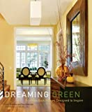 Dreaming Green: Eco-Fabulous Homes Designed to Inspire