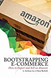 img - for Bootstrapping E-commerce: How to Import and Sell on Amazon book / textbook / text book
