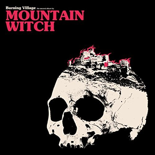 Burning Village by Mountain Witch (2016-02-26)