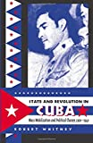 State and Revolution in Cuba: Mass Mobilization and Political Change, 1920-1940 (Envisioning Cuba)