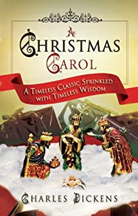 A Christmas Carol: A Timeless Classic Sprinkled With Timeless Wisdom by Charles Dickens ebook deal