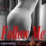 Follow Me | J Jezebel,Essemoh Teepee