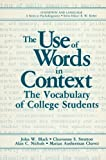 img - for The Use of Words in Context: The Vocabulary of Collage Students (Cognition and Language: A Series in Psycholinguistics) book / textbook / text book