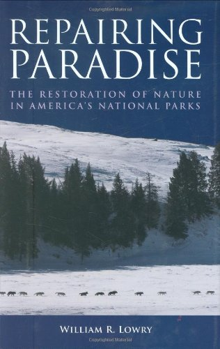Repairing Paradise: The Restoration of Nature in America
