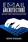 Email Architecture, Design and Implementations (English Edition)
