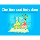The One and Only Sam: A Story Explaining Idioms for Children with Asperger Syndrome and Other Communication Difficultiesby Aileen Stalker