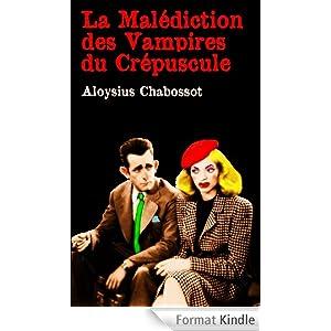 LA MALÉDICTION DES VAMPIRES DU CREPUSCULE