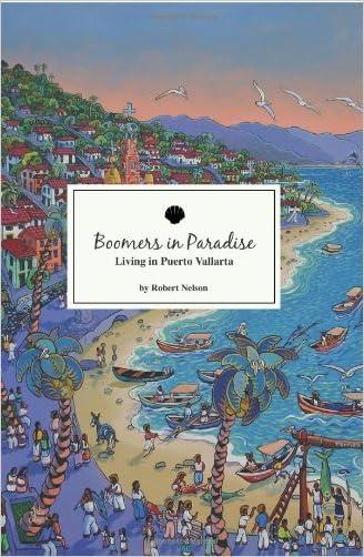 Boomers In Paradise: Living In Puerto Vallarta