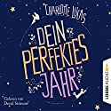 Dein perfektes Jahr Audiobook by Charlotte Lucas Narrated by Devid Striesow, Anna Thalbach
