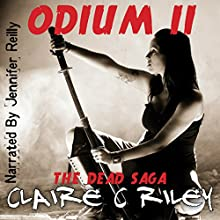 Odium II: The Dead Saga (       UNABRIDGED) by Claire C. Riley Narrated by Jennifer Reilly