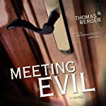 Meeting Evil: A Novel | Thomas Berger