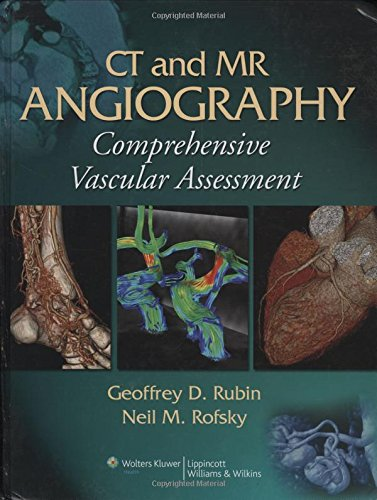 CT and MR Angiography: Comprehensive Vascular AssessmentFrom Brand: Lippincott Williams Wilkins