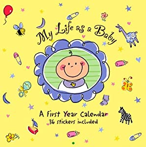 My Life as A Baby: A First Year Calendar (Organizer) Peter Pauper Press