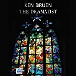 The Dramatist (       UNABRIDGED) by Ken Bruen Narrated by Gerry O'Brien