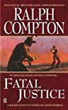 img - for Fatal Justice (Ralph Compton Novels (Paperback)) by Compton, Ralph, Robbins, David (2009) Mass Market Paperback book / textbook / text book