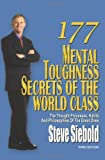 177 Mental Toughness Secrets of the World Class: The Thought Processes, Habits and Philosophies of the Great Ones, 3rd Edition (Spanish Edition)