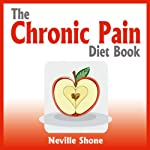 The Chronic Pain Diet Book | Neville Shone