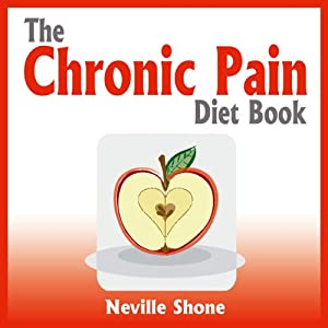 The Chronic Pain Diet Book | [Neville Shone]