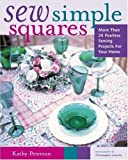 Sew Simple Squares: More than 25 Fearless Sewing Projects for your Home (Crafts Highlights) (0823047822) by Kathy Peterson