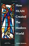 How Islam Created the Modern World (1590080432) by Mark Graham