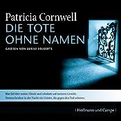 Die Tote ohne Namen (Kay Scarpetta 6) | Patricia Cornwell