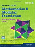 Keith Pledger GCSE Mathematics Edexcel 2010: Spec B Foundation Unit 2 Student Book (GCSE Maths Edexcel 2010)