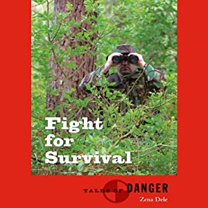 Fight for Survival: Tales of Danger Series | [Zena Dele]