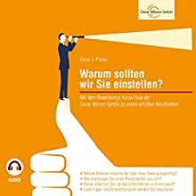 Warum sollten wir Sie einstellen?: Mit dem Bewerbungs-Know-how der Oscar Winzen GmbH zu einem erfüllten Berufleben Hörbuch von Oscar J. Pixner Gesprochen von: Oscar J. Pixner