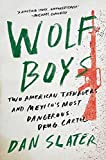img - for Wolf Boys: Two American Teenagers and Mexico's Most Dangerous Drug Cartel book / textbook / text book