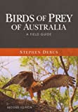 Birds of Prey of Australia: A Field Guide Birds of Prey of Australia