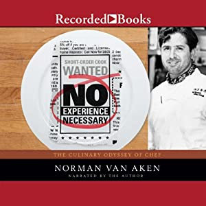 No Experience Necessary: The Culinary Odyssey of Chef Norman Van Aken | [Norman Van Aken]