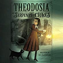 Theodosia and the Serpents of Chaos (       UNABRIDGED) by R. L. LaFevers Narrated by Charlotte Parry