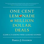 One Cent Lemonade to Million Dollar Deals: 25 Jobs & 25 Lessons I Wish I learned Sooner! | Pamela J. Goodwin
