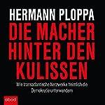 Die Macher hinter den Kulissen: Wie transatlantische Netzwerke heimlich die Demokratie unterwandern | Hermann Ploppa