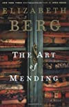 The Art of Mending: A Novel (Berg, Elizabeth) 1st (first) edition by Berg, Elizabeth published by Random House (2004) [Hardcover]