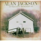 Precious Memoriesby Alan Jackson