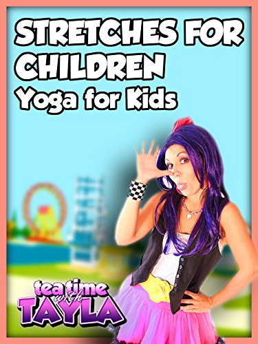 Stretches for Children, Yoga for Kids on Tea Time with Tayla